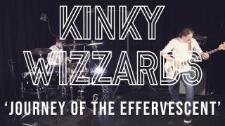 Kinky Wizzards - 'Journey Of The Effervescent'